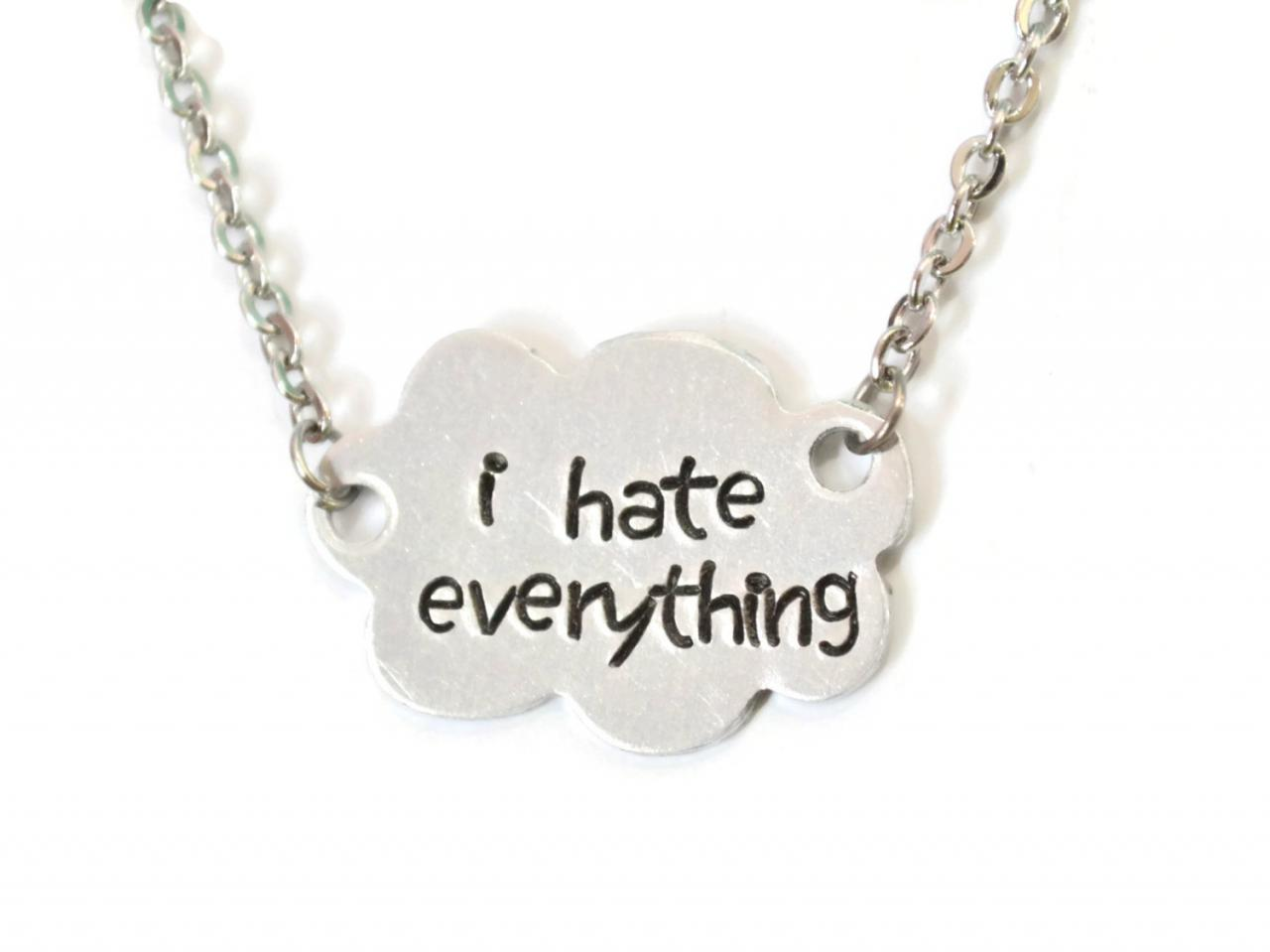 sassy quote cloud necklace STFU I hate everything I don't care NOPE MEOW F*ck off metal stamped with stainless steel chain