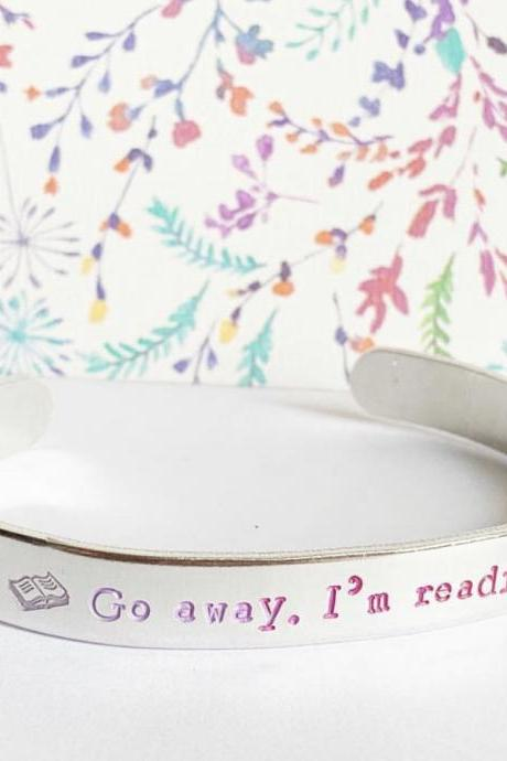 go away, I'm reading Hand Stamped Hand Painted Hypoallergenic Aluminum Cuff Bracelet