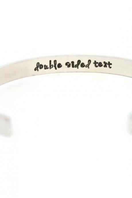 Double Sided Custom Quote Aluminum Cuff Bracelet 1/4inch // hypoallergenic rust proof tarnish proof